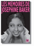 Joséphine Baker - Les mémoires de Joséphine Baker.