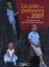 La cote des prénoms en 2007 - Connaître la mode pour bien choisir un prénom.pdf