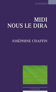 Joséphine Chaffin - Midi nous le dira.