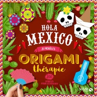 Joséphine Cormier - Hola Mexico Origami thérapie.