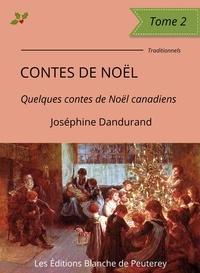 Joséphine Dandurand - Contes de Noël (Tome 2) - Quelques contes de Noël canadiens.