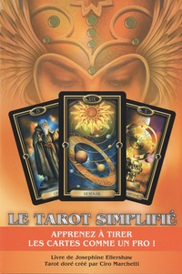 Josephine Ellershaw et Ciro Marchetti - Le tarot simplifié - Apprenez à tirer les cartes comme un pro !.