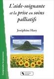 Joséphine Hasy - L'aide-soignante et la prise en soins palliatifs.