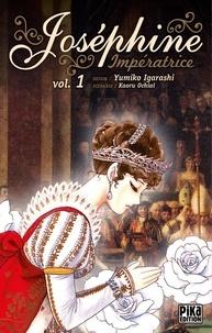 Yumiko Igarashi - Joséphine Impératrice T01.