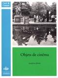 Joséphine Jibokji - Objets de cinéma - De Marienbad à Fantômas.