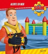 Joséphine Lacasse - Sam le pompier  : Alerte en mer.