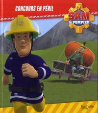 Joséphine Lacasse - Sam le pompier  : Concours en péril.