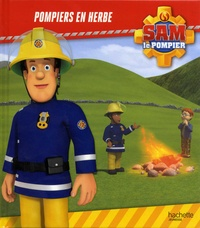 Joséphine Lacasse - Sam le pompier  : Pompiers en herbe.