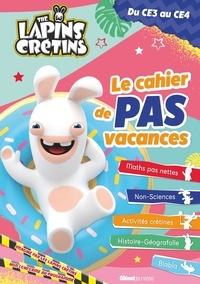Télécharger un livre électronique à partir de google books gratuitement The Lapins Crétins, du CE3 au CE4  - Le cahier de pas vacances CHM PDB in French 9782344036228