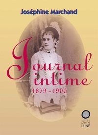 Joséphine Marchand - Journal intime (1879-1900).