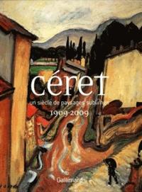 Joséphine Matamoros - Céret, un siècle de paysages sublimés - 1909-2009.