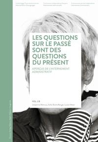 Joséphine Métraux et Luzian Meier - Les questions sur le passé sont des questions du présent - Aperçus de l'internement administratif.