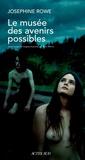Josephine Rowe - Le musée des avenirs possibles.