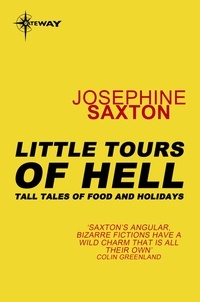 Joséphine Saxton - Little Tours of Hell - Tall Tales of Food and Holidays.