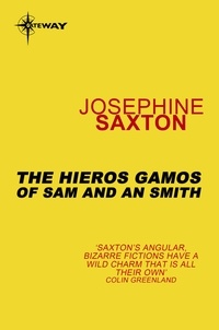 Joséphine Saxton - The Hieros Gamos of Sam and An Smith.
