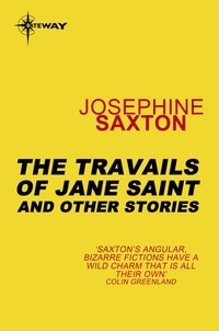 Joséphine Saxton - The Travails of Jane Saint - And Other Stories.