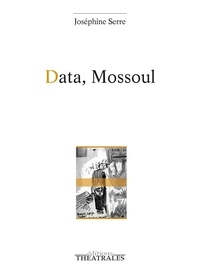 Joséphine Serre - Data, Mossoul.