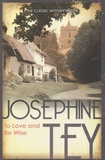 Josephine Tey - To Love and be Wise.