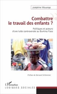 Combattre le travail des enfants ? - Politiques et acteurs dune lutte controversée au Burkina Fasso.pdf