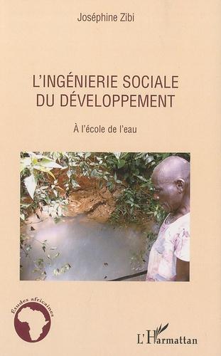Joséphine Zibi - L'ingénierie sociale du développement - A l'école de l'eau.
