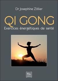 Josephine Zöller - Qi gong - Exercices énergétiques de santé.