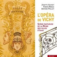 Josette Alviset et Fabien Noble - L'Opéra de Vichy - Scène fastueuse de la Reine des villes d'eaux.
