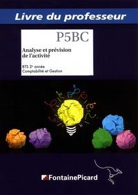 Analyse et prévision de l'activité P5BC BTS 2e année Comptabilité et Gestion- Livre du professeur - Josette Benaïem | Showmesound.org