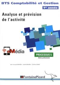 Josette Benaïem et Jean-Jacques Benaïem - Processus 5 Analyse et prévision de l'activité BTS Compabilité et Gestion 1re année.