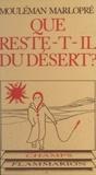 Josette Benhamou et Jean Lorenceau - Que reste-t-il du désert ? - Échos de sociétés idéales.