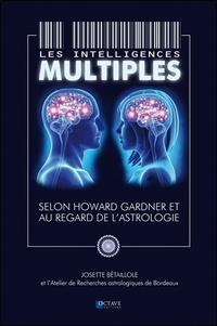 Josette Bétaillole - Les intelligences multiples - Selon Howard Gardner et au regard de l'astrologie.