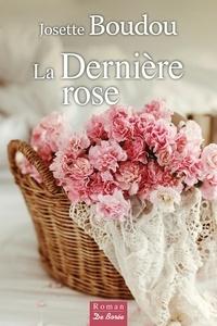 Josette Boudou - La dernière rose.