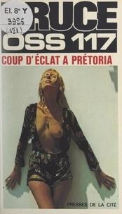 Josette Bruce - Coup d'éclat à Pretoria.