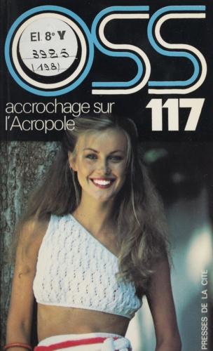 Josette Bruce - O.S.S. 117 : Accrochage sur l'Acropole.