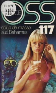 Josette Bruce - O.S.S. 117 : Coup de masse aux Bahamas.