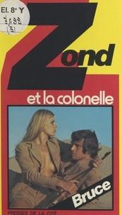 Josette Bruce et Joss Morgan - Zond et la colonelle.