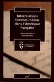 Josette Brun - Interrelations femmes-médias dans l'Amérique française.