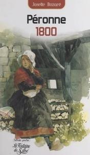 Josette Buzaré - Péronne 1800 - La destinée extraordinaire d'une femme dans la Savoie du XIXe siècle.