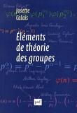 Josette Calais - Eléments de théorie des groupes.