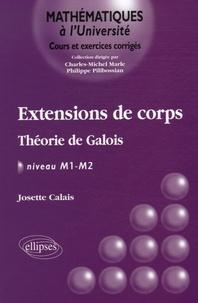 Josette Calais - Extensions de corps - Théorie de Galois, NIveau M1-M2.