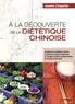 Josette Chapellet - A la découverte de la diététique chinoise.