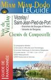 Josette Chevolleau et Jacques Clouteau - Miam-Miam-Dodo Voie de Vézelay (+ branches Bourges et Nevers + variante Bergerac).