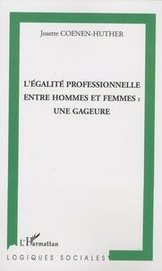 Josette Coenen-Huther - L'égalité professionnelle entre hommes et femmes : une gageure.