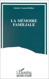 Josette Coenen-Huther - La mémoire familiale - Un travail de reconstruction du passé.