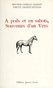 Josette Craplet-Meunier - À poils et en sabots - Souvenirs d'un véto.
