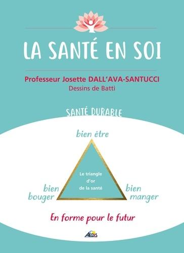 Josette Dall'Ava Santucci - La santé en soi - En forme pour le futur.