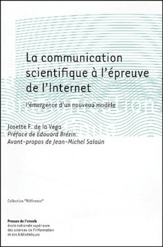 Josette de la Varga et  Collectif - La communication scientifique à l'épreuve de l'Internet. - L'émergence d'un nouveau modèle.