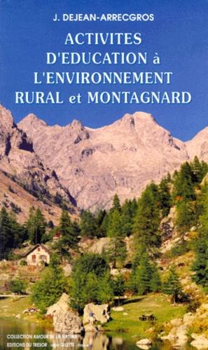 Josette Dejean-Arrecgros - Activités d'éducation à l'environnement rural et montagnard - Nouveaux programmes scolaires.