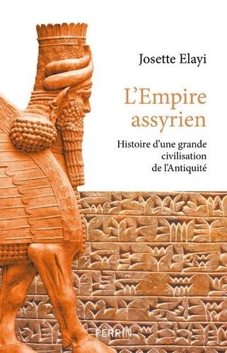 Histoire de l'empire assyrien. Histoire d'une grande civilisation de l'Antiquité