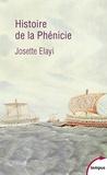 Josette Elayi - Histoire de la Phénicie.