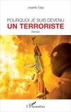 Josette Elayi - Pourquoi je suis devenu un terroriste.